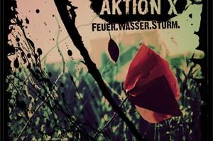 AKTION X – Feuer.Wasser.Sturm (2009)